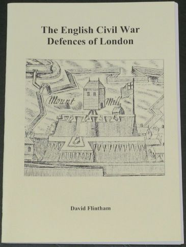 The English Civil War Defences of London, by David Flintham